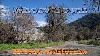 Download GHOST TOWN Helena California Abandoned 1850's Town Video