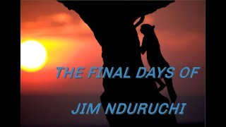 Download THE FINAL DAYS OF JIM NDURUCHI Video