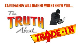 Download Car salesman tells all. The biggest scam car dealers do with your trade value. Video