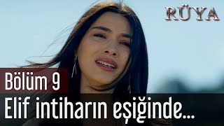 Download Rüya 9. Bölüm - Elif İntiharın Eşiğinde... Video