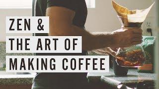 Download Zen & The Art of Making Coffee Video