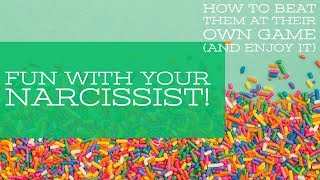 Download Fun With Your Narcissist! How To Beat Them At Their Own Game And Enjoy It Video