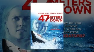 Download 47 Meters Down Video