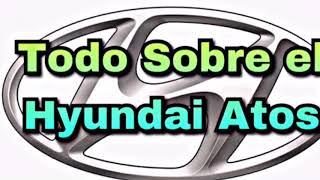 Download HYUNDAI ATOS //TODO LO QUE NO SABIAS SOBRE EL HYUNDAI ATOS//WOLF CAR Video