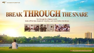 Download Hear the Voice of God | The Lord Jesus Christ Is in China | Gospel Movie ″Break Through the Snare″ Video