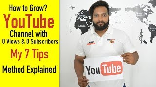 Download How to Grow YouTube Channel from O Views & 0 Subscribers - My 7 Tips Video