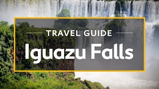 Download Iguazu Falls Vacation Travel Guide | Expedia Video