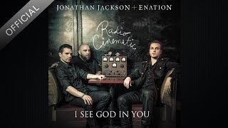 Download I See God In You - Jonathan Jackson + Enation Video