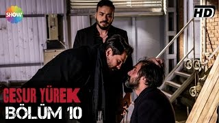 Download Cesur Yürek 10.Bölüm ᴴᴰ Video