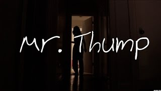 Download MR. THUMP - (SHORT HORROR FILM) Video