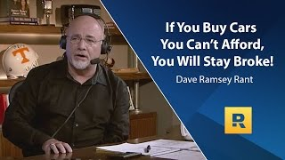Download Buy Cars You Cant Afford, You Will Stay Broke - Dave Ramsey Rant Video