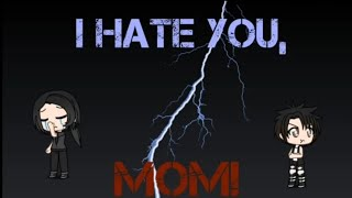 Download I Hate You, Mom! Sad mini movie ~ GachaVerse Video