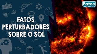 Download 7 Fatos perturbadores sobre o SOL Video