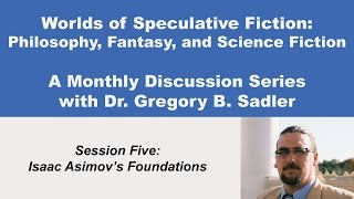 Download Isaac Asimov's Foundations Galaxy - Philosophy and Speculative Fiction (lecture5) Video