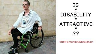 Download Is Disability Unattractive? - #HotPersonInAWheelchair [CC] Video