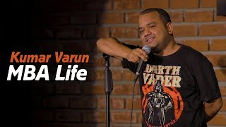 Download MBA Life   Stand up Comedy by Kumar Varun Video