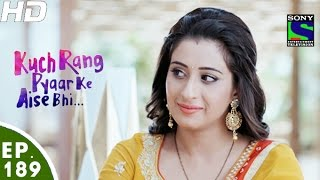 Download Kuch Rang Pyar Ke Aise Bhi - कुछ रंग प्यार के ऐसे भी - Episode 189 - 18th November, 2016 Video
