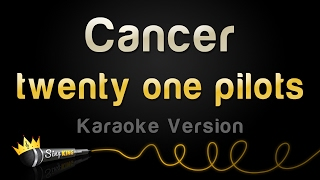 Download twenty one pilots - Cancer (Karaoke Version) Video