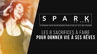 Download Les 8 Sacrifices à faire pour donner vie à vos rêves - SPARK LE SHOW Video