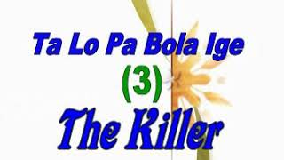 Download Eni To Pa Bola Ige!(The Killer!!!) Video