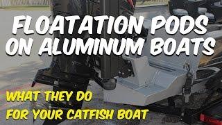 Download Floatation Pods On Aluminum Catfish Boats Video