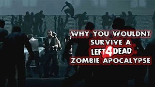 Download Why You Wouldn't Survive a L4D Zombie Apocalypse Video
