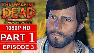 Download THE WALKING DEAD Season 3 EPISODE 3 Gameplay Walkthrough Part 1 A NEW FRONTIER [1080p] No Commentary Video