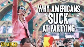 Download Why Americans Suck At Partying - The Spit Take Video