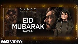 Download Eid Mubarak Video Song   Daddy   Arjun Rampal   Aishwarya Rajesh   21st July Video