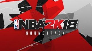 Download NBA 2K18 Soundtrack Revealed! Video