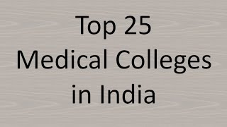 Download Top 25 Medical Colleges in India Video