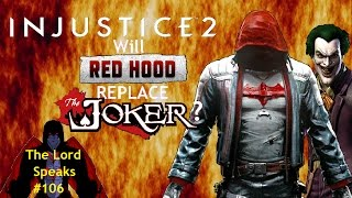 Download The Lord Speaks #106: Injustice 2 - Will Red Hood Replace The Joker? Video