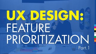 Download UX Design 3: How To Design a Website: Prioritize Features pt.1 Video