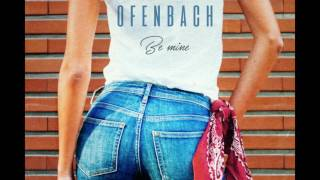 Download Ofenbach - Be Mine (Extended) Video