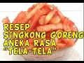 Download Cara Membuat Singkong Goreng Aneka Rasa ″Tela-tela″ Video