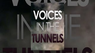 Download Voices in the Tunnels Video