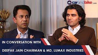 Download In conversation with Deepak Jain Chairman & Managing Director, Lumax Industries | carandbike Video