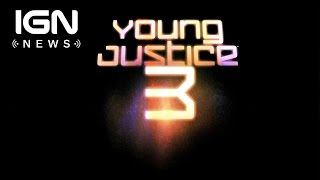 Download Young Justice Returning for Season 3 - IGN News Video