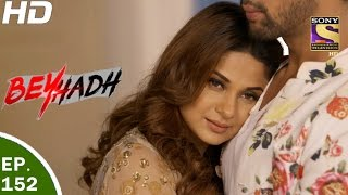 Download Beyhadh - बेहद - Ep 152 - 10th May, 2017 Video