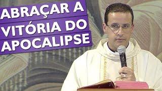 Download Abraçar a Vitória do Apocalipse - Padre Anderson Marçal (17/11/16) Video