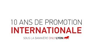 Download ONLYLYON : 10 ans de promotion internationale de Lyon ! Video