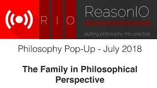 Download Dr. Sadler's Philosophy Pop-Up for July - The Family in Philosophical Perspective Video