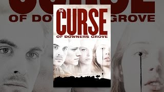 Download The Curse of Downers Grove Video