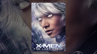Download X-Men: The Last Stand Video