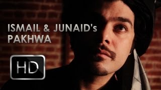 Download Pakhwa - Ismail and Junaid Official Music Video [HD] Video