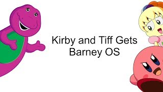 Download Kirby and Tiff Gets Barney OS (Barney OS 2) Video