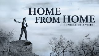 Download Home From Home: Chronicle of a Vision Trailer Video