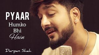 Download Pyaar Humko Bhi Hai | Chalte Chalte | Sad Unplugged Version | Cover | Darpan Shah Video