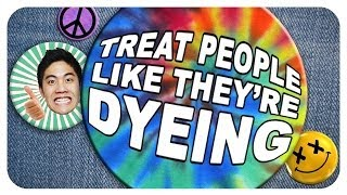 Download Treat People Like They're Dyeing! Video