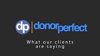 Download DonorPerfect Fundraising Software Clients Share Their Success Video